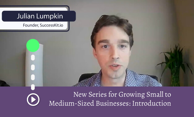 """Featured image for the blog post titled New Series for Growing Small to Medium-Sized Businesses: Introduction [VIDEO]"""""""